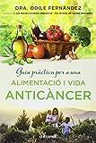 Guia pràctica per a una alimentació i una vida anticàncer (Entramat creixement i salut)