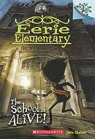 The School Is Alive! (Eerie Elementary)