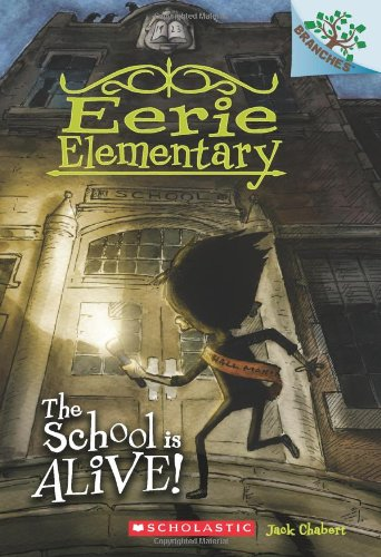 Compare Textbook Prices for The School is Alive!: A Branches Book Eerie Elementary #1 1 Illustrated Edition ISBN 9780545623926 by Chabert, Jack,Ricks, Sam