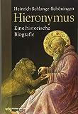 Hieronymus: Eine historische Biografie