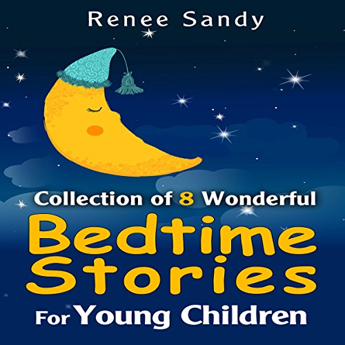 Collection Of 8 Wonderful Bedtime Stories for Young Children                   By:                                                                                                                                 Renee Sandy                               Narrated by:                                                                                                                                 Jennifer Gill                      Length: 1 hr and 28 mins     Not rated yet     Overall 0.0