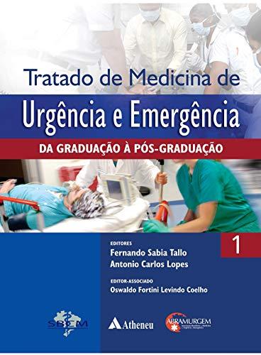 Tratado de medicina de urgência e emergência - 2 volumes: da Graduação à Pós-graduação