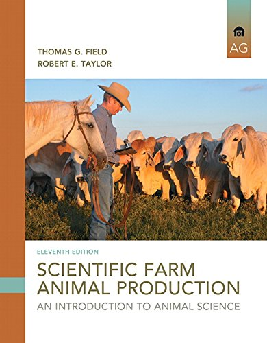 Compare Textbook Prices for Scientific Farm Animal Production: An Introduction 11 Edition ISBN 9780133767209 by Field, Thomas G.,Taylor, Robert W.