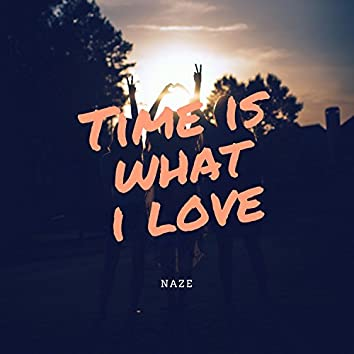 Time Is What I Love
