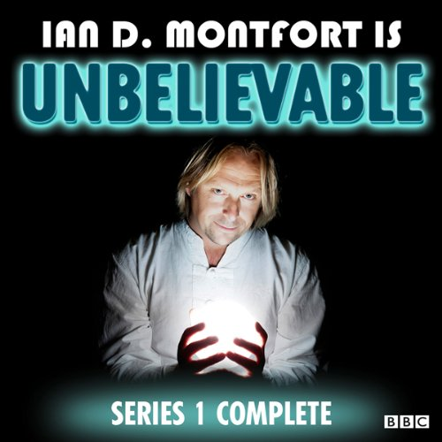 Ian D Montfort Is: Unbelievable: Series 1 audiobook cover art
