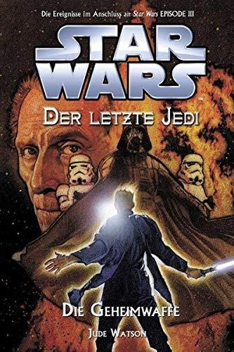 Star Wars - Der letzte Jedi, Bd. 7: Die Geheimwaffe