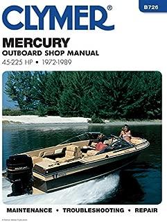 Mercury Outboard Shop Manual: 45-225 Hp, 1972-1989 (B726)