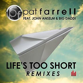 Life's Too Short (Remixes)