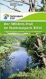Themen Touren Band 3. Der Wildnis-Trail im Nationalpark Eifel: 4 Tages-Etappen zwischen 18 und 25 Kilometer (ThemenTouren Nationalpark Eifel)