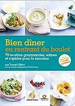 Bien dîner en rentrant du boulot - 70 recettes gourmandes, saines et rapides pour la semaine d'Yannick Alléno