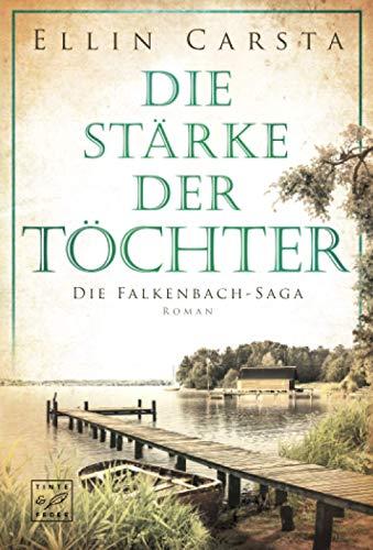 Buchseite und Rezensionen zu 'Die Stärke der Töchter (Die Falkenbach-Saga, 2)' von Ellin Carsta