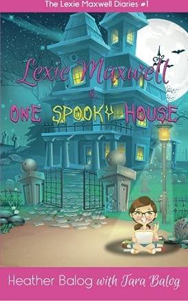 Lexie Maxwell & One Spooky House: Volume 1