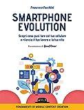Smartphone Evolution. Scopri cosa puoi fare col tuo...