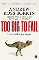 Too Big to Fail: Inside the Battle to Save Wall Street by Andrew Ross Sorkin(1905-06-22)