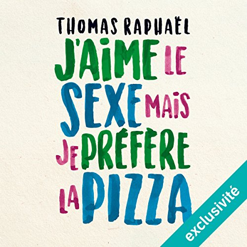 J'aime le sexe, mais je préfère la pizza audiobook cover art