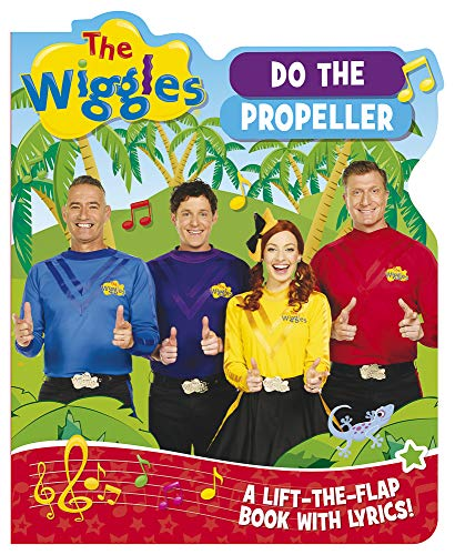The Wiggles Lift-the-Flap Book with Lyrics: Do the Propeller