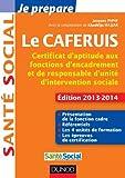 Je prépare le CAFERUIS - 2e éd. - Edition 2013-2104 - Certificat d'aptitude aux fonctions d'encadrement et de responsable d'unité d'intervention sociale