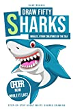Draw Fifty Sharks, Whales, and Other Creatures of the Sea: Step-by-step Great White Sharks Drawing (English Edition)