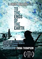 To The Ends Of The Earth: The Rise Of Extreme Energy [DVD]