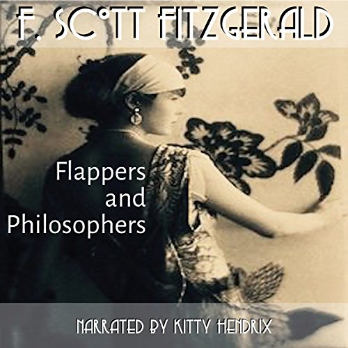 Flappers and Philosophers                   Auteur(s):                                                                                                                                 F. Scott Fitzgerald                               Narrateur(s):                                                                                                                                 Kitty Hendrix                      Durée: 6 h et 52 min     Pas de évaluations     Au global 0,0