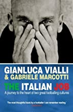 The Italian Job: A Journey to the Heart of Two Great Footballing Cultures by Gianluca Vialli (2007-09-28)