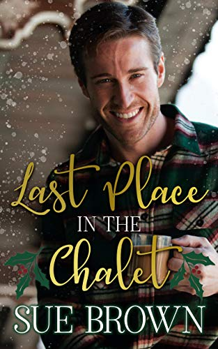 Last Place in the Chalet: a forced proximity Christmas gay romance