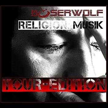 Religion: Musik (Tour-Edition)