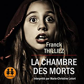 La chambre des morts                   By:                                                                                                                                 Franck Thilliez                               Narrated by:                                                                                                                                 Marie-Christine Letort                      Length: 9 hrs and 14 mins     Not rated yet     Overall 0.0