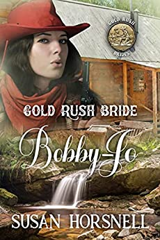 Gold Rush Bride Bobby-Jo by [Susan  Horsnell]