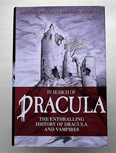 In Search of Dracula: The History of Dracula an... 0860519694 Book Cover