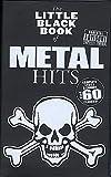 The little black Songbook: METAL HITS inkl. Plektrum -- über 60 Metal-Songs in einem Band mit den kompletten Texten und Gitarrenakkorden im praktischen Taschenformat (Noten/sheet music)