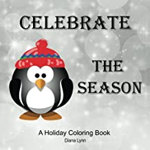 Celebrate The Season: A Holiday Coloring Book