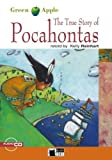 TRUE STORY OF POCAHONTAS+CD STEP 1 A2 NE: The True Story of Pocahontas + audio CD (Green apple)