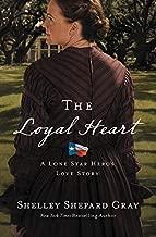 The Loyal Heart (A Lone Star Hero's Love Story)