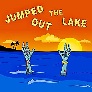 Jumped Out the Lake