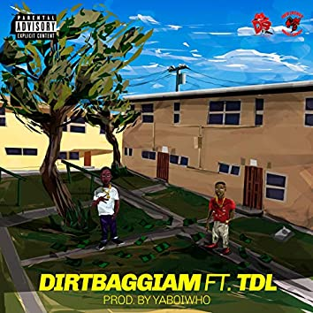 Dirtbaggiam (feat. TDL)