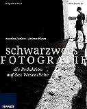 schwarzweiß FOTOGRAFIE - Die Reduktion auf das Wesentliche: Fotografie al dente