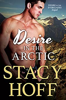 Desire in the Arctic (Desire Series Book 2) by [Stacy Hoff]