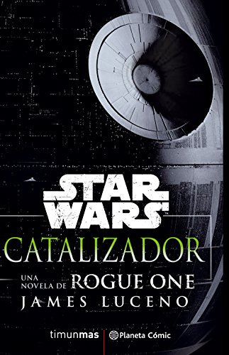 Star Wars Rogue One Catalizador (novela) (Star Wars: Novelas)