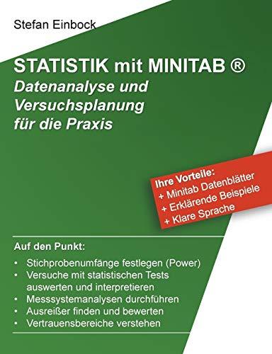 Statistik mit Minitab: Datenanalyse und Versuchsplanung für die Praxis
