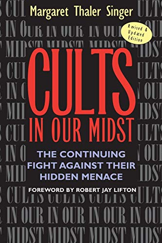 Compare Textbook Prices for Cults in Our Midst: The Continuing Fight Against Their Hidden Menace Revised and Updated Edition ISBN 9780787967413 by Singer, Margaret Thaler,Lifton, Robert Jay