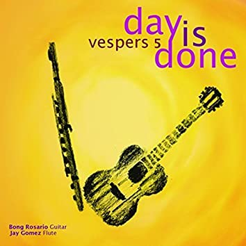 Vespers, Vol. 5: Day Is Done