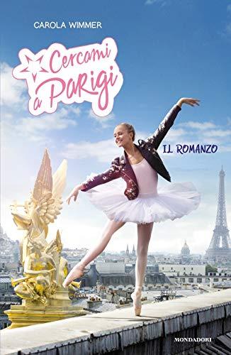 Cercami a Parigi. Il romanzo