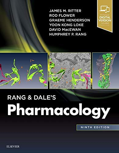 Compare Textbook Prices for Rang & Dale's Pharmacology 9 Edition ISBN 9780702074486 by Ritter DPhil FRCP FBPharmacolS FMedSci, James M.,Flower PhD DSc FBPharmacolS FMedSci FRS, Rod J.,Henderson BSc PhD FBPharmacolS FSB, Graeme,Loke MB  BS  MRCP  MD, Yoon Kong,MacEwan PhD  FRSB  FBPhS  SFHEA, David,Rang MB BS MA DPhil Hon FBPharmacolS FMedSci FRS, Humphrey P.