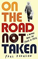 On the Road Not Taken: A memoir about the power of music