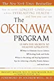 The Okinawa Program: How the World's Longest-Lived People Achieve Everlasting Health--And How You