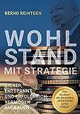Wohlstand mit Strategie: Sicher, entspannt und erfolgreich Vermögen aufbauen (EDITION Finanzen & Investment) (German Edition)