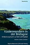 Küstenwandern in der Bretagne: Entdeckungstouren auf dem Zöllnerpfad (Lesewanderbuch)
