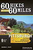 60 Hikes Within 60 Miles: Pittsburgh: Including Allegheny and Surrounding Counties