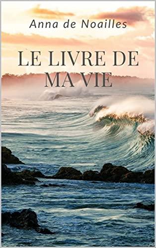Le Livre De Ma Vie (French Edition)